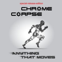 Chrome Corpse - Anything That Moves Teaser Image