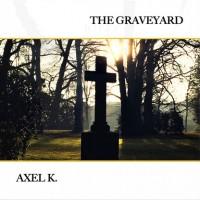 Axel K. - The Graveyard Teaser Image