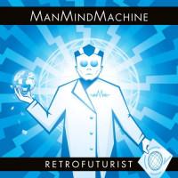 ManMindMachine - Retrofuturist Teaser Image