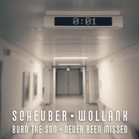 Scheuber feat. Wollank – Burn the Sun – Never Been Missed Teaser Image