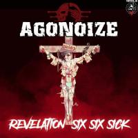 Agonoize - Revelation Six Six Sick Teaser Image