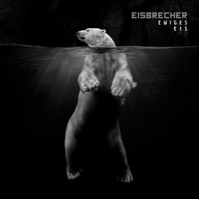 Eisbrecher! Das Album Ewiges Eis