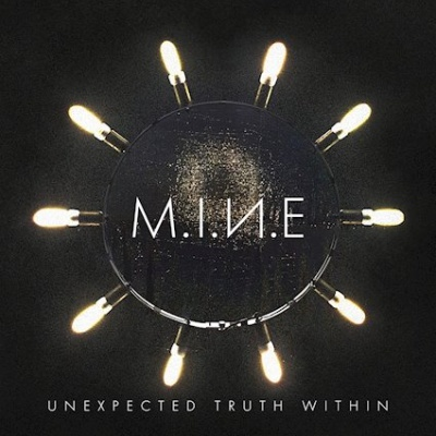 M.I.N.E releasen Unexpected Truth Within