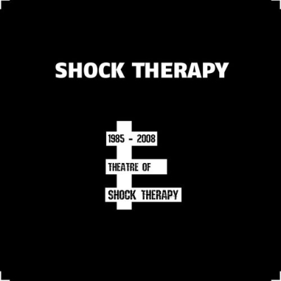 Shock Therapy 1985 - 2008...