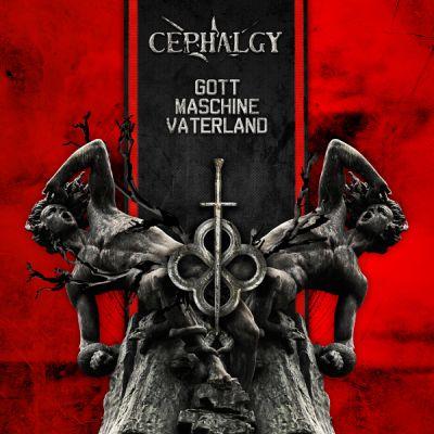 Cephalgy Gott Maschine Vaterland