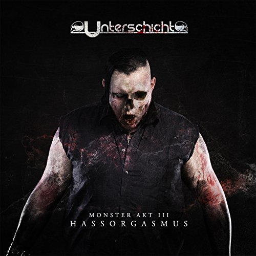 Unterschicht - Monster Akt IIIHassorgasmus