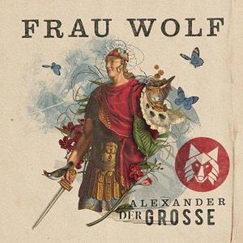 Single & Video: Frau Wolf - Alexander der Große