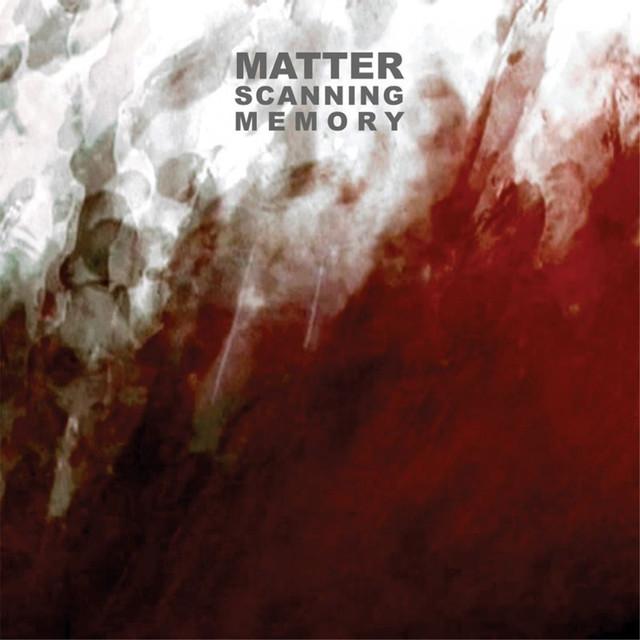 Matter - Scanning Memory