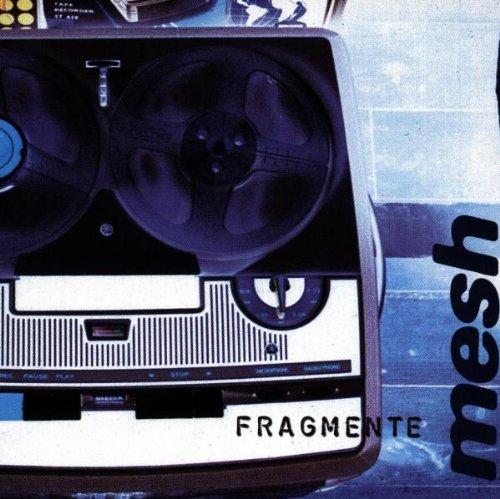 Mesh - Fragmente