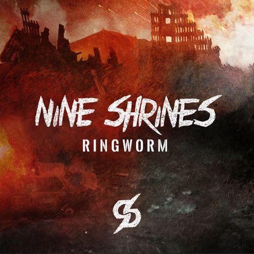 Nine Shrines präsentieren Ringworm