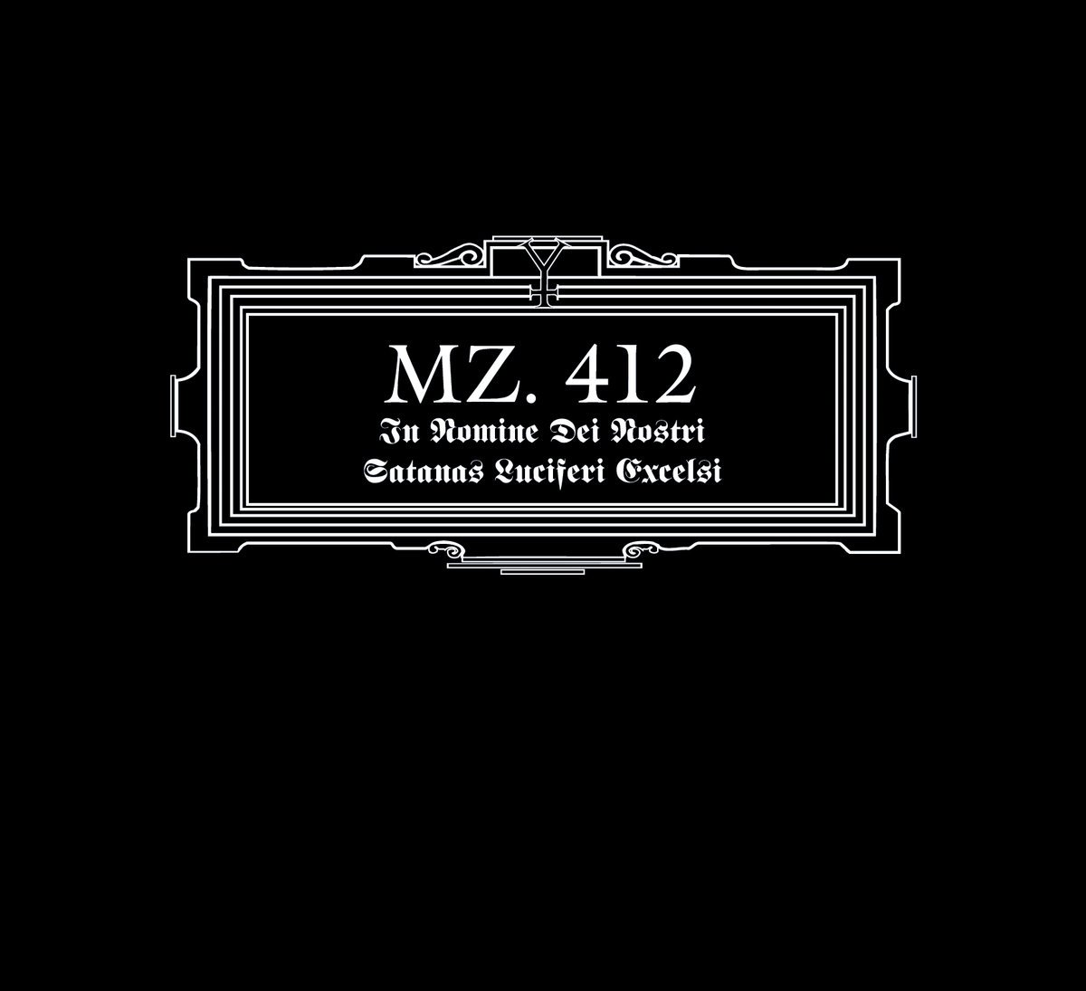 MZ. 412 - In Nomine Dei Nostri Satanas Luciferi Excelsi