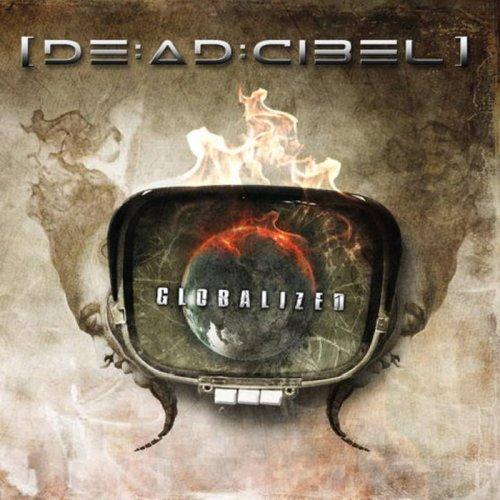 [DEADCIBEL] - Globalized