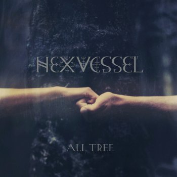 Artikelbild,Hexvessel - All tree