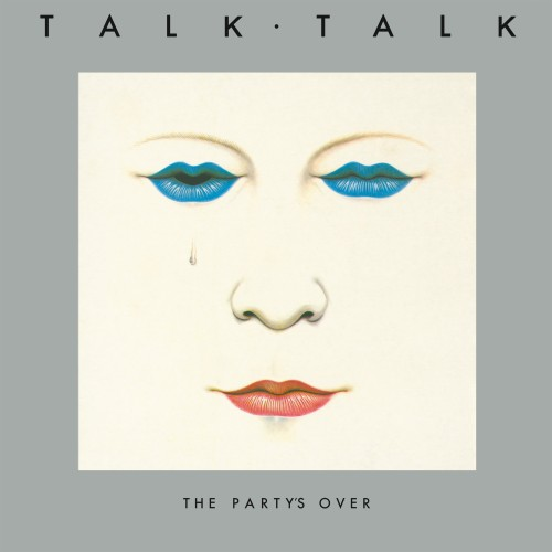 Talk Talk - The Party's...