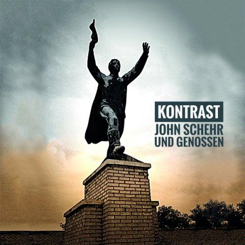 Neue Kontrast-Single John Schehr und...