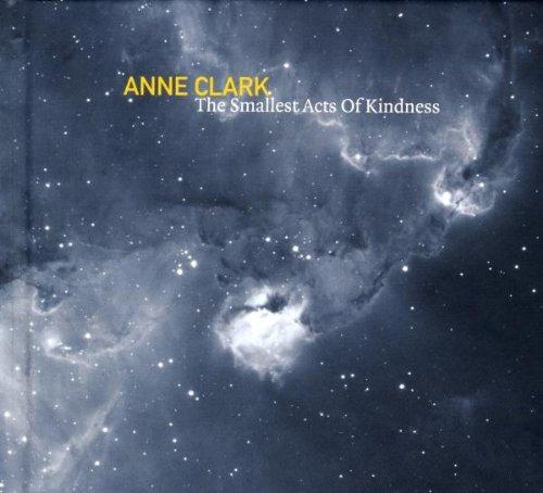 Anne Clark - The Smallest...