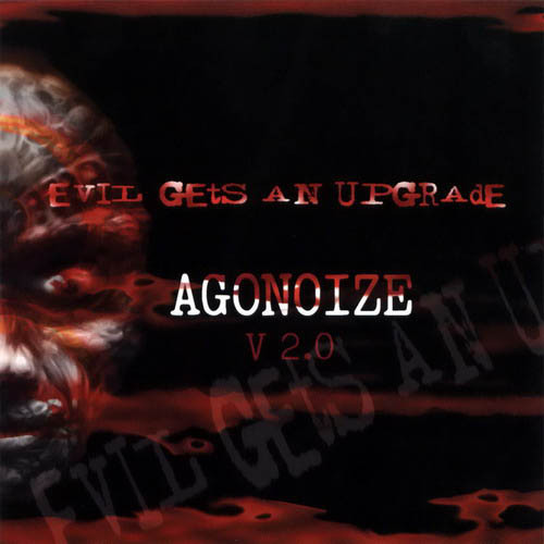 Agonoize - Evil Gets an...