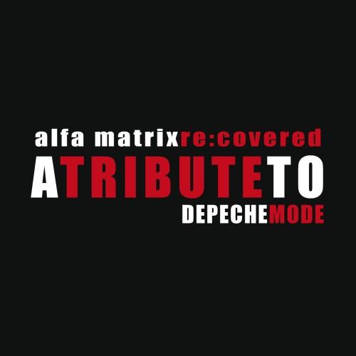 Depeche Mode abgemischt! Alfa Matrix re:covered vol. 3- a tribute to Depeche Mode