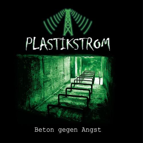"""Plastikstrom mit neuem Album """"Beton gegen Angst"""""""