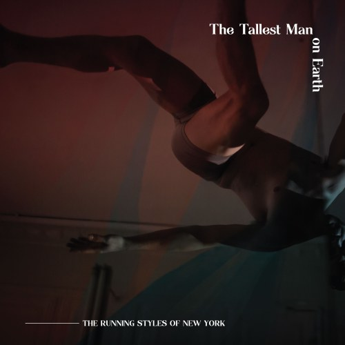 The Tallest Man On Earth...