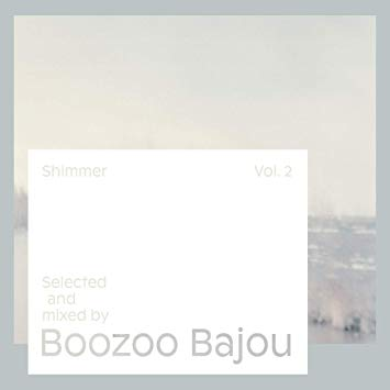 Boozoo Bajou - Shimmer Vol....
