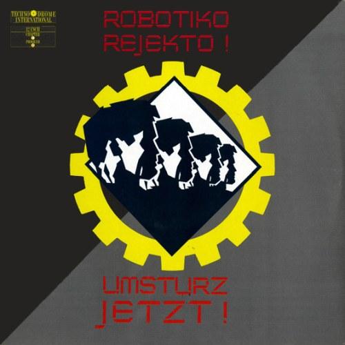 Robotiko Rejekto - Umsturz Jetzt!