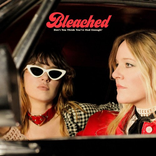 "Bleached: Neues Album ""Don't You Think You've Had Enough?"""