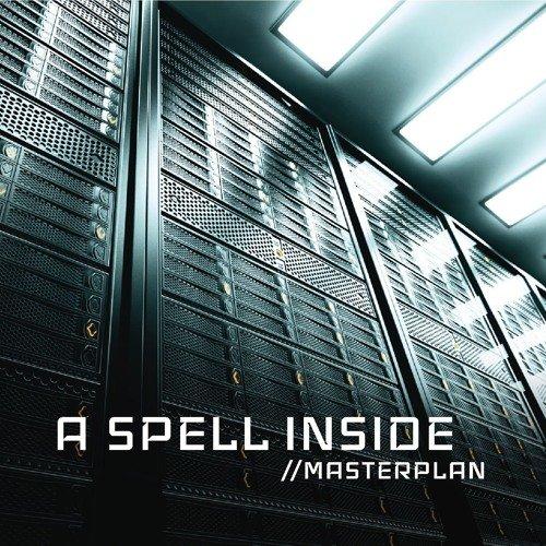 """""""A Spell Inside"""" melden sich mit neuem Album """"Masterplan"""" zurück!"""