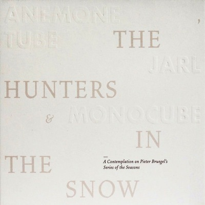 Anemone Tube / Jarl / Monocube - The hunters in the snow