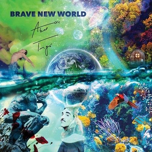 Abel Trigó Brave New World...