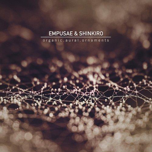 Empusae & Shinkiro - Organic.Aural.Ornaments