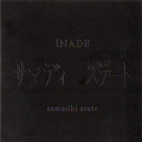 Inade - Samadhi State