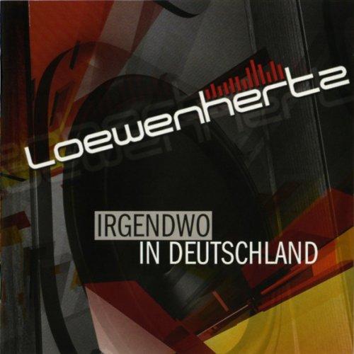 Loewenhertz - Irgendwo In Deutschland