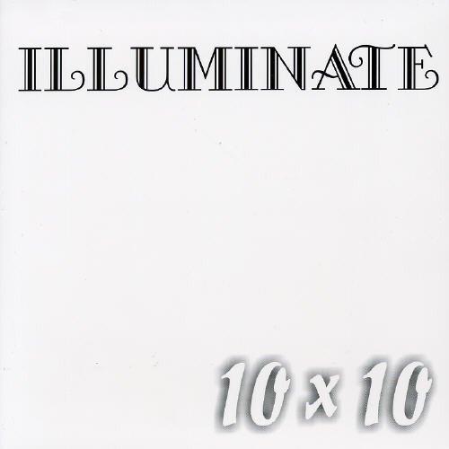 Illuminate - 10 x 10...
