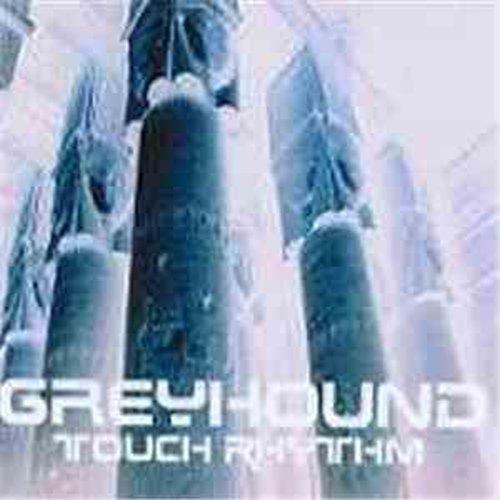 Artikelbild,Greyhound - Touch Rhythm