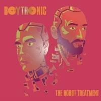 Boytronic - The Robot Treatment Teaser Image