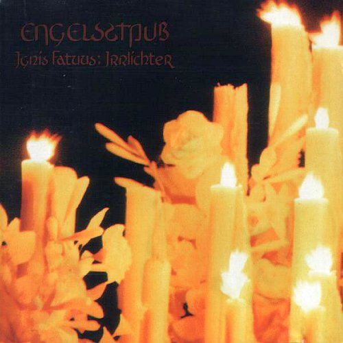 Engelsstaub - Ignis Fatuus /...