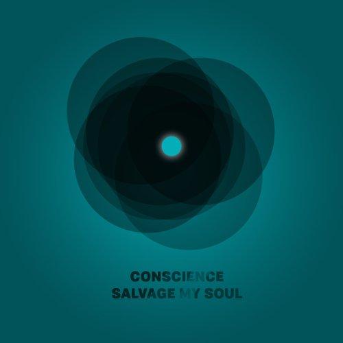 Conscience die Salvage my soul...