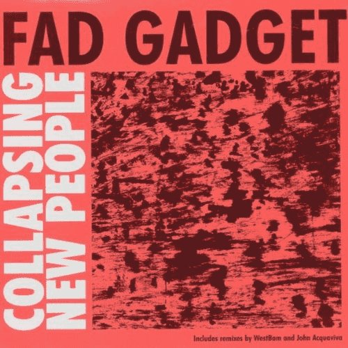 Fad Gadget - Collapsing New...