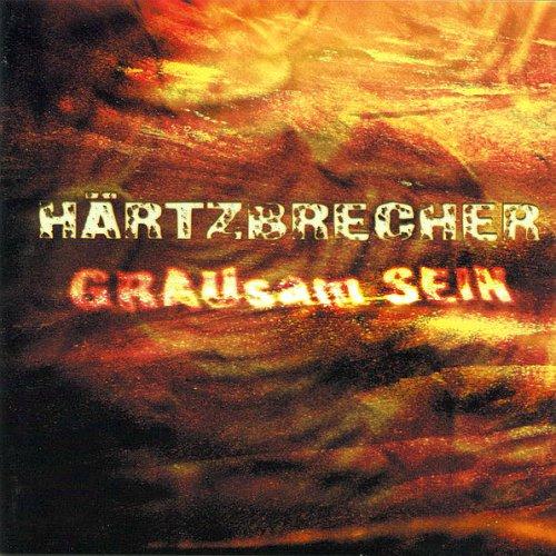 Härtzbrecher - GRAUsam SEIN