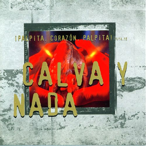 Calva Y Nada - Palpita,...