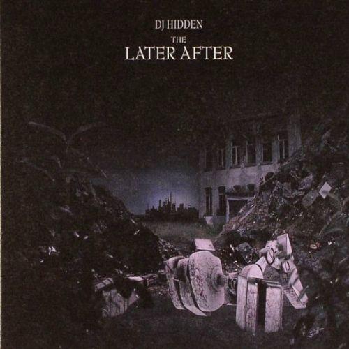 DJ Hidden - The Later...