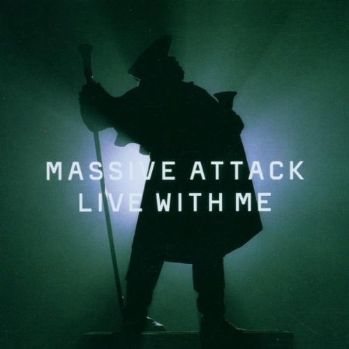 Massive Attack - Live With...
