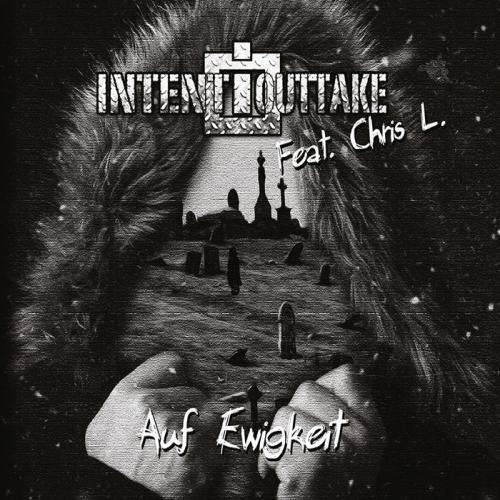 Artikelbild,IntentOuttake feat. Chris L. mit...