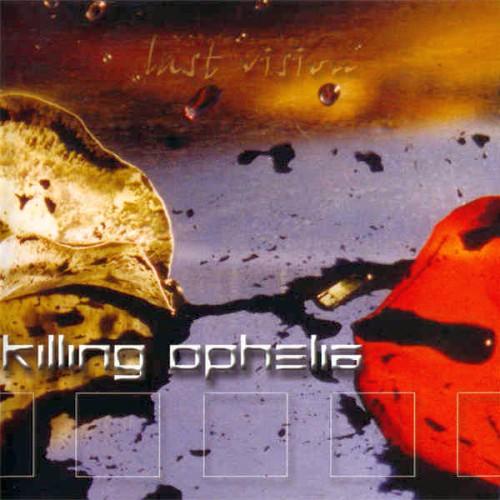 Killing Ophelia - Last Vision