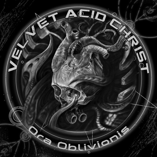Velvet Acid Christ - Ora Oblivionis