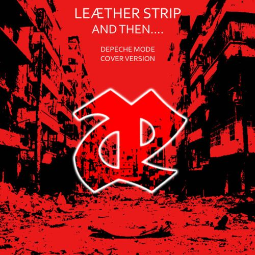 Leæther Strip - And then....