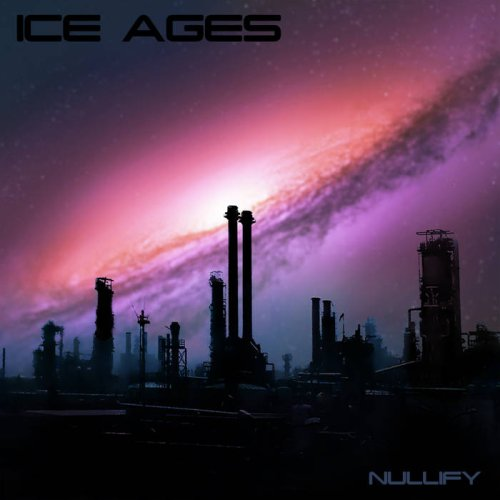Ice Ages - Nullify