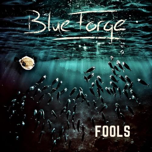 """BlueForge mit neuer Single """"Fools"""""""