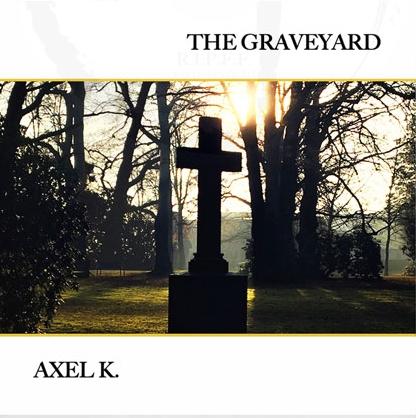 Axel K. - The Graveyard